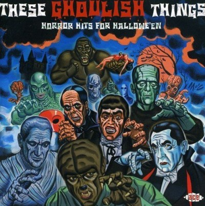 These Ghoulish Things Horror Hits For Hallowe'en (& Import Gbr Incl. Bonus Track