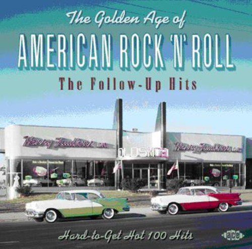 Golden Age Of American Rock 'n Follow Up Hits Import Gbr