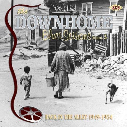 Downhome Blues Sessions Vol. 5 Back In The Alley 1949 Import Gbr