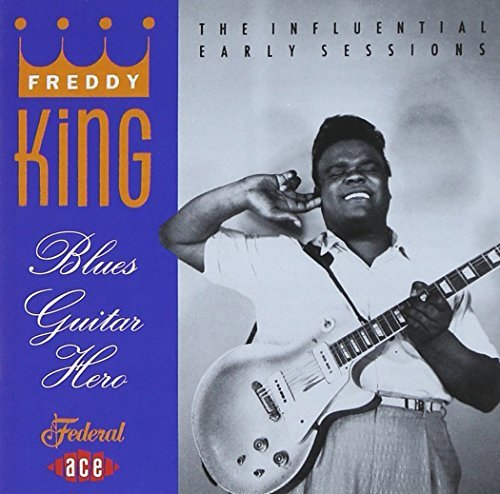 Freddie King Blues Guitar Hero The Influen Import Gbr