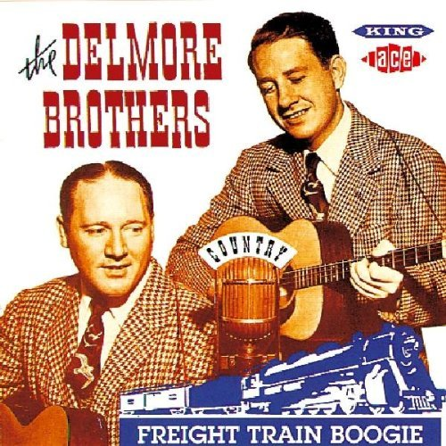 Delmore Brothers Freight Train Boogie Import Gbr