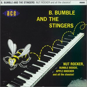 B. Bumble & The Stingers Nut Rocker & All The Classics Import Gbr
