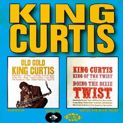 King Curtis/Old Gold/Doing The Dixie Twist@Import-Gbr