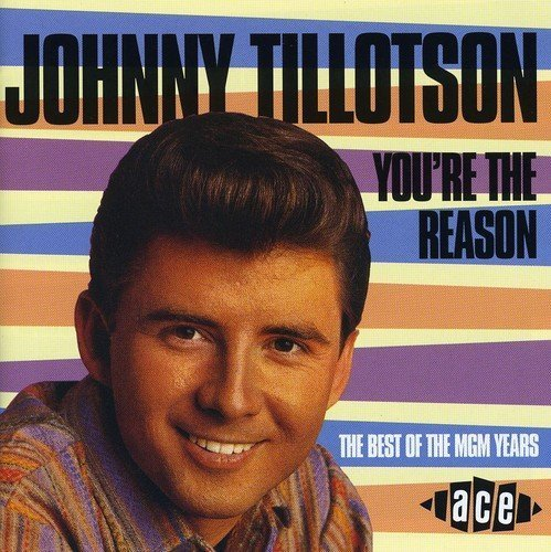 Johnny Tillotson You're The Reason Best Of Mgm Import Gbr