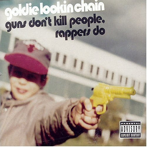 Goldie Lookin Chain Guns Don't Kill Rappers Do Import Gbr