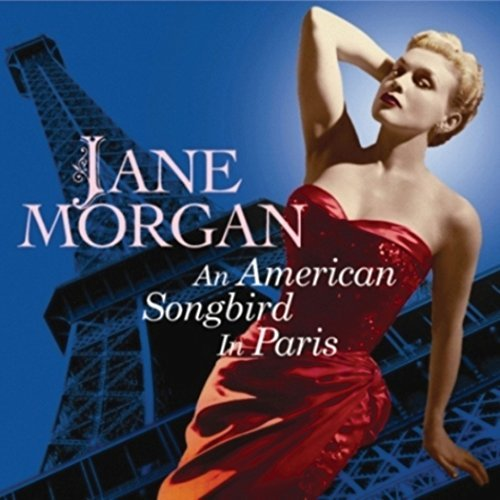 Jane Morgan American Songbird In Paris