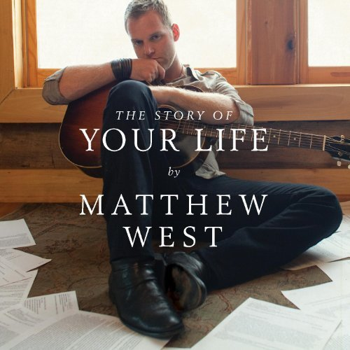Matthew West Story Of Your Life