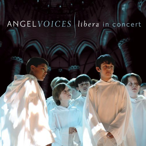 Libera Angel Voices Libera In Concert