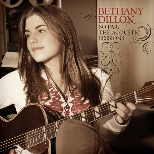 Bethany Dillon So Far Acoustic Sessions