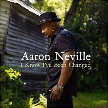 Aaron Neville I Know I've Been Changed