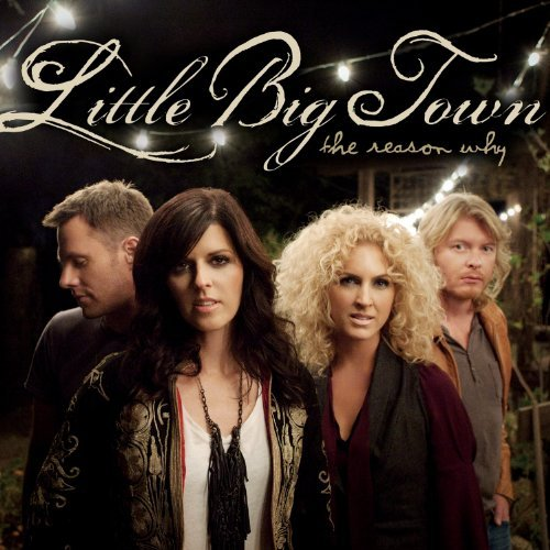 Little Big Town Reason Why