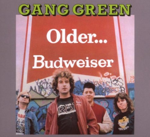 Gang Green Older Budweiser Ep
