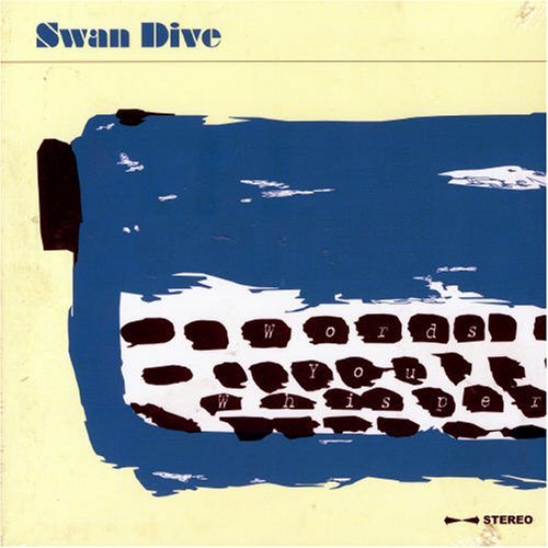 Swan Dive Words You Whisper
