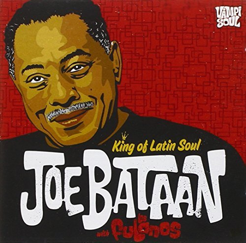 Joe Bataan King Of Latin Soul