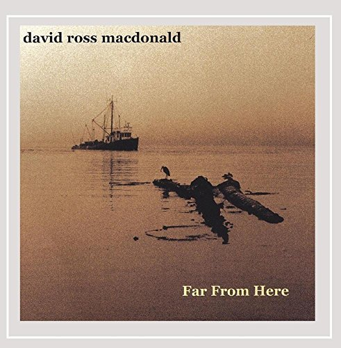 David Ross Macdonald Far From Here