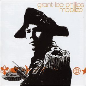 Grant Lee Phillips Mobilize Import Aus Incl. Bonus Tracks