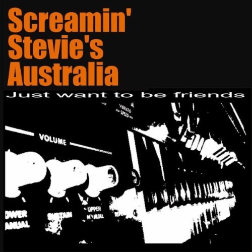 screamin-stevies-australia-just-want-to-be-friends-import-aus