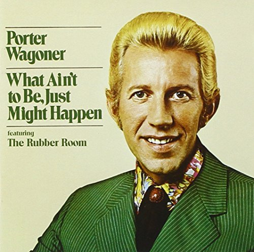 Porter Wagoner What Ain't To Be Just Might Ha Incl. Bonus Tracks