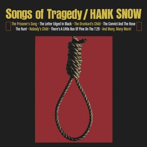 Hank Snow Songs Of Tragedy When Tragedy Struck