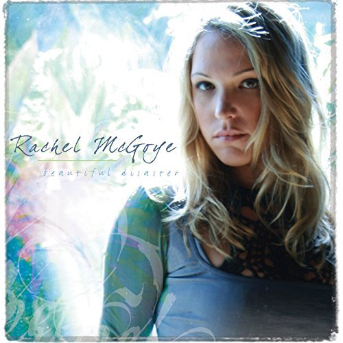 rachel-mcgoye-beautiful-disaster