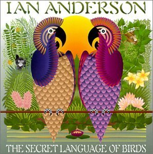 Ian Anderson Secret Language Of Birds Incl. Bonus Tracks