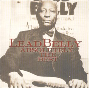 Leadbelly Absolutely The Best