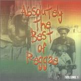 Absolutely The Best Of Reggae Vol. 1 Absolutely The Best Of Issacs Sly & Robbie Marley Absolutely The Best Of Reggae