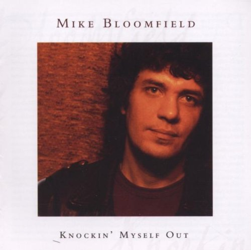 Michael Bloomfield Knockin' Myself Out Blues Col
