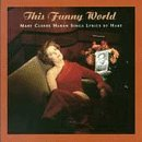 Mary Cleere Haren This Funny World Sings Lyrics