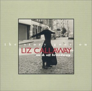 Liz Callaway On & Off Broadway The Story Go
