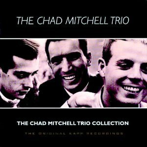 Chad Trio Mitchell Chad Mitchell Trio Collection