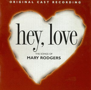 Hey Love Original Cast Songs Of Mary Rodgers
