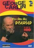 George Carlin You Are All Diseased Nr