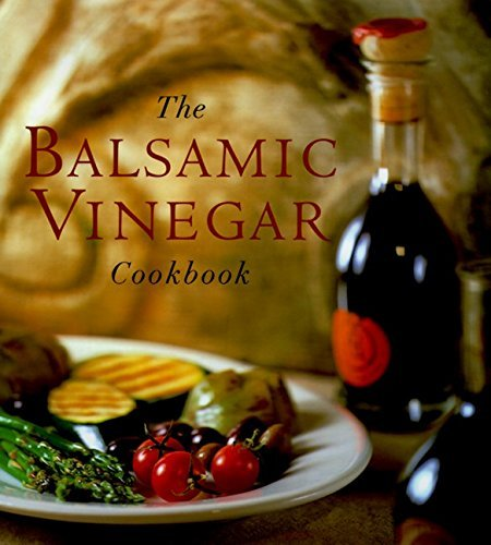 Meesha Halm The Balsamic Vinegar Cookbook