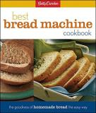 Lois L. Tlusty Betty Crocker's Best Bread Machine Cookbook The Goodness Of Homemade Bread The Easy Way