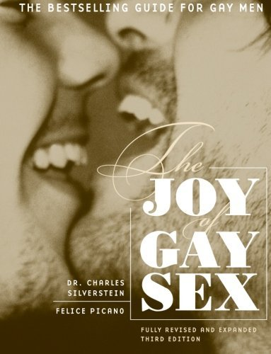 Charles Silverstein The Joy Of Gay Sex Fully Revised And Expanded Third Edition 0003 Edition;
