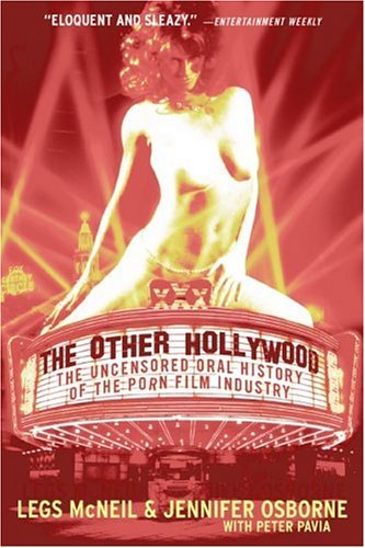 Legs Mcneil Jennifer Osborne Peter Pavia The Other Hollywood The Uncensored Oral History O