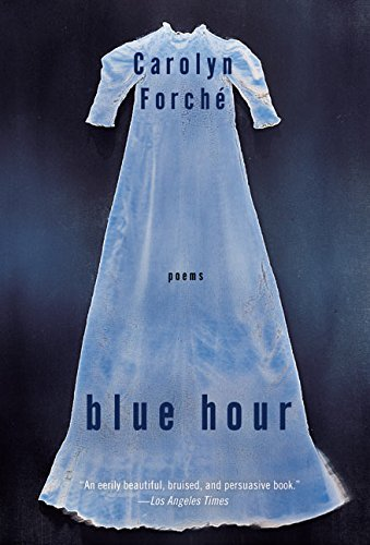 carolyn-forche-blue-hour