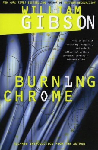 William Gibson Burning Chrome