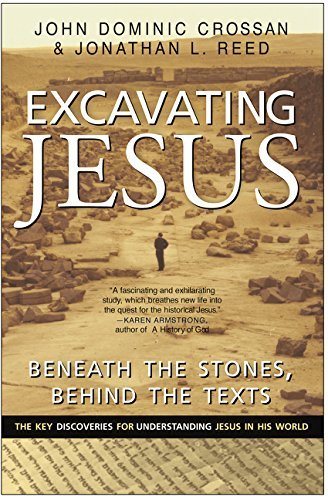 john-dominic-crossan-excavating-jesus-beneath-the-stones-behind-the-texts-revised-and-revised-update