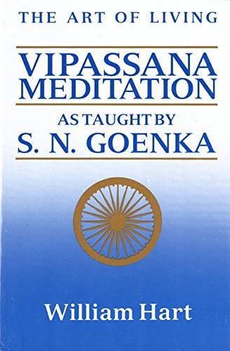 William Hart The Art Of Living Vipassana Meditation As Taught By S. N. Goenka