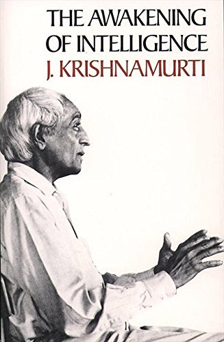 Jiddu Krishnamurti The Awakening Of Intelligence