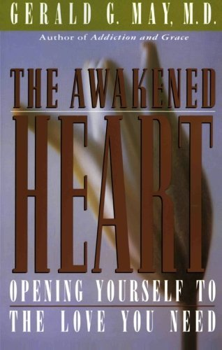 Gerald G. May The Awakened Heart
