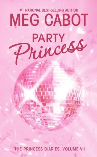 Meg Cabot The Princess Diaries Volume Vii Party Princess
