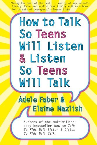 Adele Faber How To Talk So Teens Will Listen And Listen So Tee