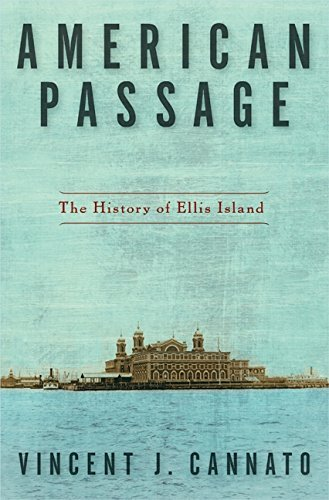 Vincent J. Cannato American Passage The History Of Ellis Island