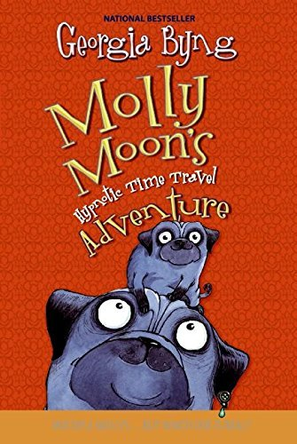 Georgia Byng Molly Moon's Hypnotic Time Travel Adventure