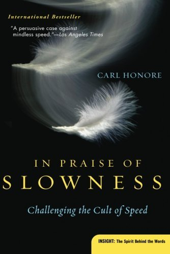 carl-honore-in-praise-of-slowness-challenging-the-cult-of-speed