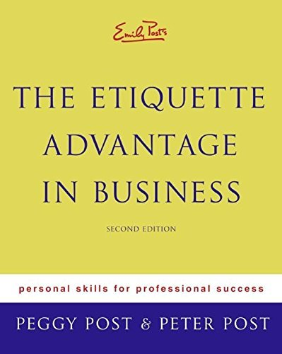 Peggy Post Emily Post's The Etiquette Advantage In Business 2 Personal Skills For Professional Success 0002 Edition;