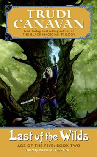 Trudi Canavan Last Of The Wilds Age Of The Five Trilogy Book 2